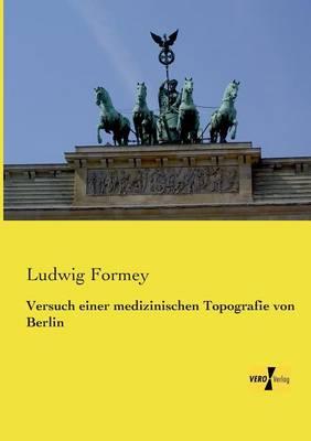 Versuch Einer Medizinischen Topografie Von Berlin (Paperback)
