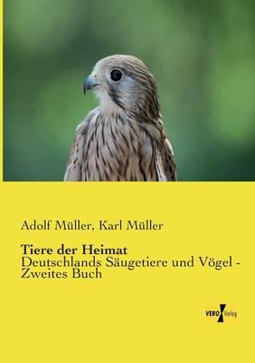 Tiere der Heimat: Deutschlands Saugetiere und Voegel - Erstes Buch (Paperback)