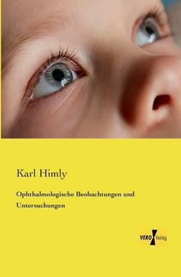 Ophthalmologische Beobachtungen Und Untersuchungen (Paperback)