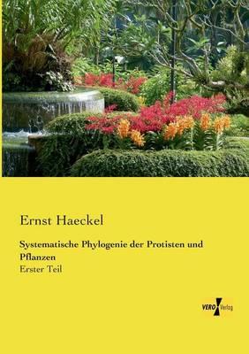 Systematische Phylogenie Der Protisten Und Pflanzen (Paperback)