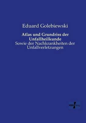 Atlas Und Grundriss Der Unfallheilkunde (Paperback)