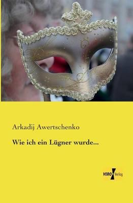 Wie Ich Ein Lugner Wurde... (Paperback)