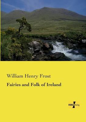 Fairies and Folk of Ireland (Paperback)