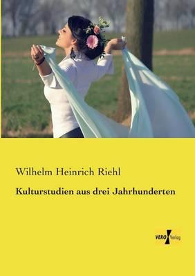 Kulturstudien Aus Drei Jahrhunderten (Paperback)