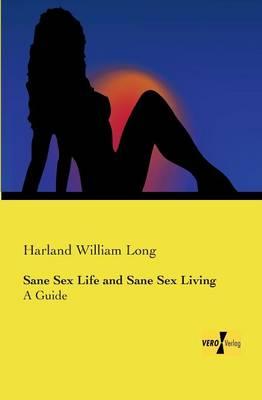 Sane Sex Life and Sane Sex Living (Paperback)