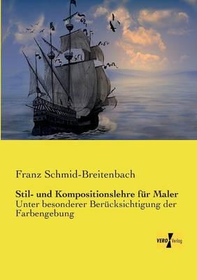 Stil- Und Kompositionslehre Fur Maler (Paperback)