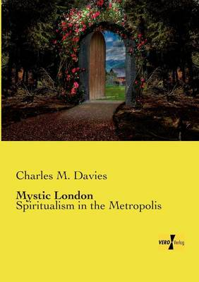 Mystic London: Spiritualism in the Metropolis (Paperback)