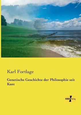 Genetische Geschichte Der Philosophie Seit Kant (Paperback)
