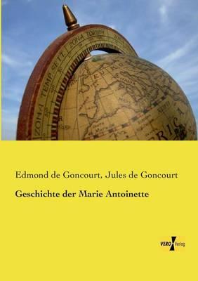 Geschichte Der Marie Antoinette (Paperback)