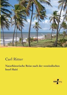 Naturhistorische Reise Nach Der Westindischen Insel Haiti (Paperback)