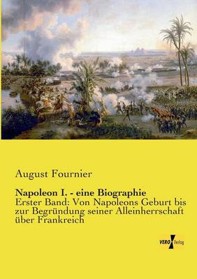 Napoleon I. - Eine Biographie (Paperback)