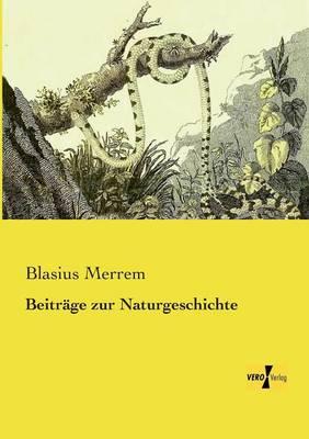 Beitrage Zur Naturgeschichte (Paperback)