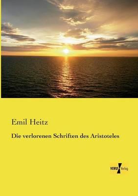 Die Verlorenen Schriften Des Aristoteles (Paperback)