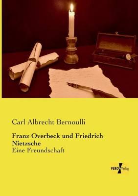 Franz Overbeck Und Friedrich Nietzsche (Paperback)