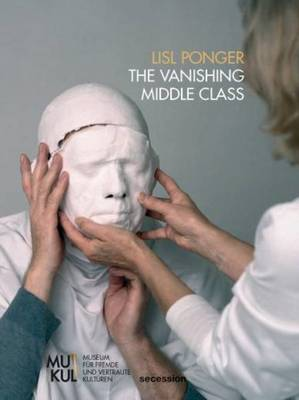 Lisl Ponger - the Vanishing Middle Class. Secession (Paperback)