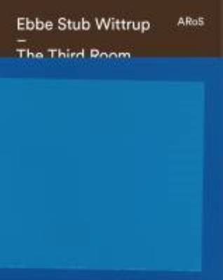 Elbe Stub Wittrup - the Third Room (Paperback)