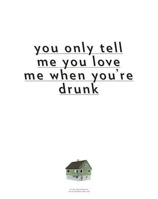 Lutz-Rainer Muller Und Stian Adlandsvik - You Only Tell Me You Love Me When You're Drunk (Paperback)