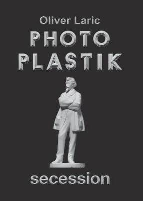 Oliver Laric - Photo Plastic. Secession (Paperback)