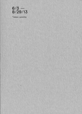 Tatiana Lecomte - 6.3.- 8.29.13 (Paperback)