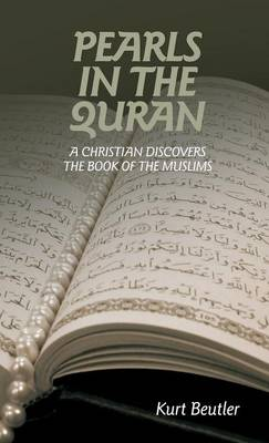 Pearls in the Quran: A Christian Discovers the Book of the Muslims (Paperback)