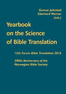 Yearbook on the Science of Bible Translation: 12th Forum Bible Translation 2016: 200th Anniversary of the Norwegian Bible Society (Paperback)