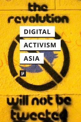 Digital Activism in Asia Reader (Paperback)