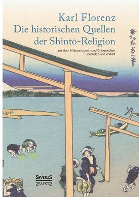 Die Historischen Quellen Der Shint -Religion (Paperback)