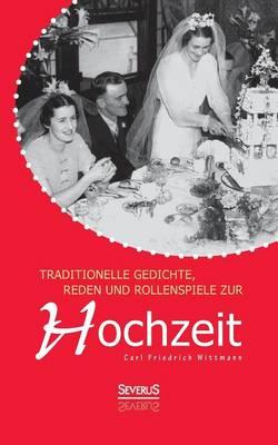 Traditionelle Gedichte, Reden Und Rollenspiele Zur Hochzeit (Paperback)