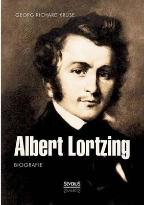Albert Lortzing. Biografie (Paperback)