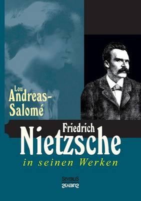 Friedrich Nietzsche in seinen Werken (Paperback)