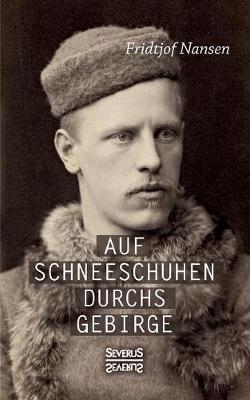 Auf Schneeschuhen Ubers Gebirge (Paperback)