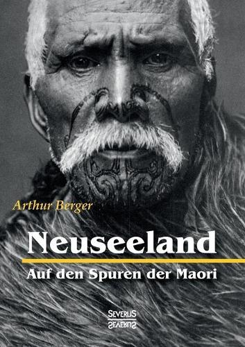 Neuseeland - Auf Den Spuren Der Maori (Paperback)