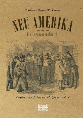 Neu Amerika - Ein Augenzeugenbericht (Paperback)