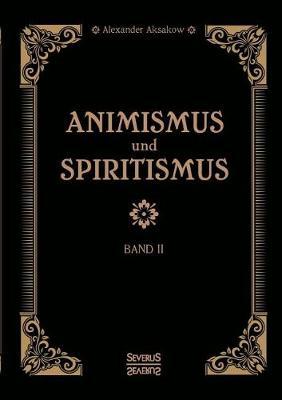 Animismus Und Spiritismus Band 2 (Paperback)