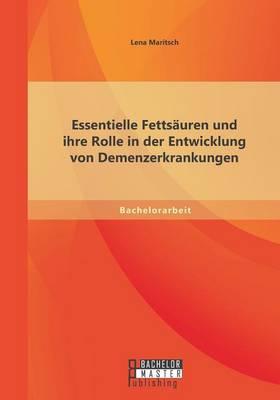 Essentielle Fetts uren Und Ihre Rolle in Der Entwicklung Von Demenzerkrankungen (Paperback)