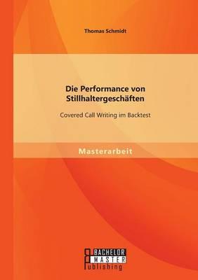 Die Performance Von Stillhaltergeschaften: Covered Call Writing Im Backtest (Paperback)