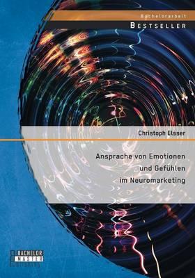Ansprache Von Emotionen Und Gefuhlen Im Neuromarketing (Paperback)