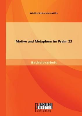 Motive Und Metaphern Im Psalm 23 (Paperback)