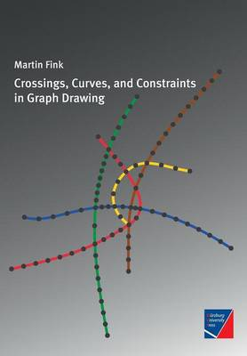 Crossings, Curves, and Constraints in Graph Drawing (Paperback)