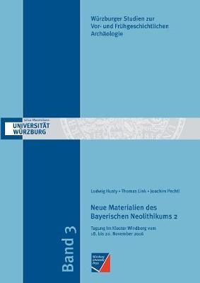 Neue Materialien Des Bayerischen Neolithikums 2 (Paperback)