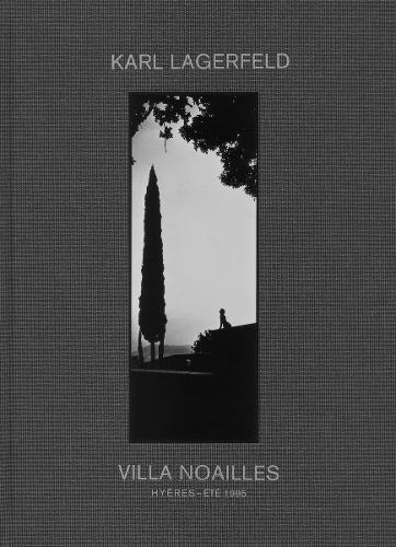 Karl Lagerfeld: Villa Noailles: Hyeres - Ete 1995 (Hardback)