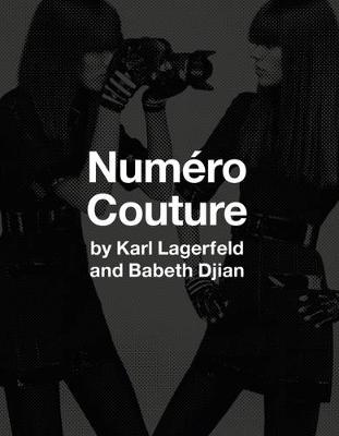 Numero Couture: By Karl Lagerfield and Babeth Djian (Hardback)