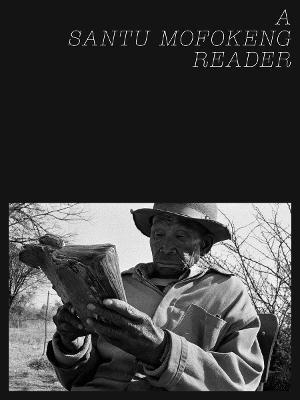 A Santu Mofokeng Reader (Hardback)
