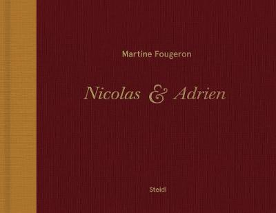 Martine Fougeron / Nicolas et Adrien: A World with Two Sons (Hardback)