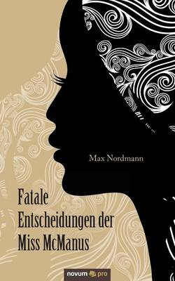 Fatale Entscheidungen Der Miss McManus (Paperback)