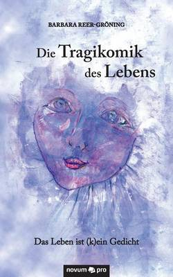 Die Tragikomik Des Lebens (Paperback)