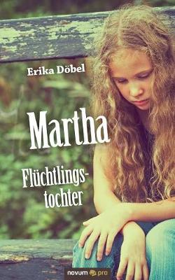 Martha Fluchtlingstochter (Paperback)