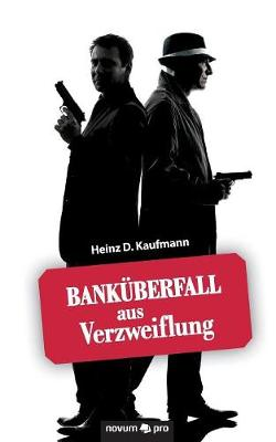 Bankuberfall Aus Verzweiflung (Paperback)