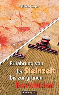 Ernahrung Von Der Steinzeit Bis Zur Grunen Revolution (Paperback)