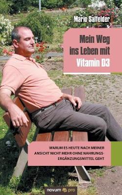 Mein Weg Ins Leben Mit Vitamin D3 (Paperback)